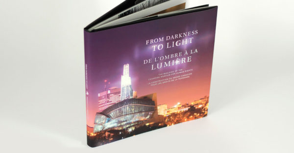 Canadian Museum for Human Rights - From Darkness to Light book
